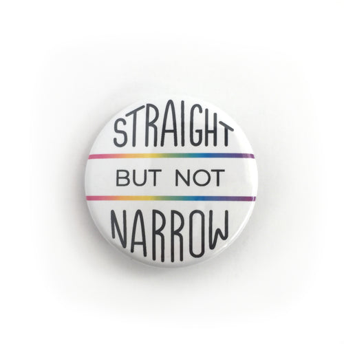 Straight But Not Narrow Button