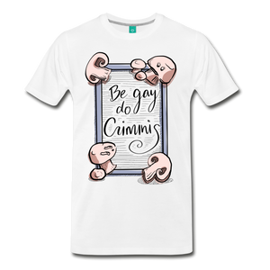 Be Gay, Do Criminis! T-Shirt - white