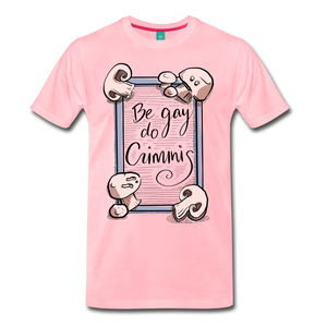 Be Gay, Do Criminis! T-Shirt - pink