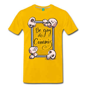 Be Gay, Do Criminis! T-Shirt - sun yellow