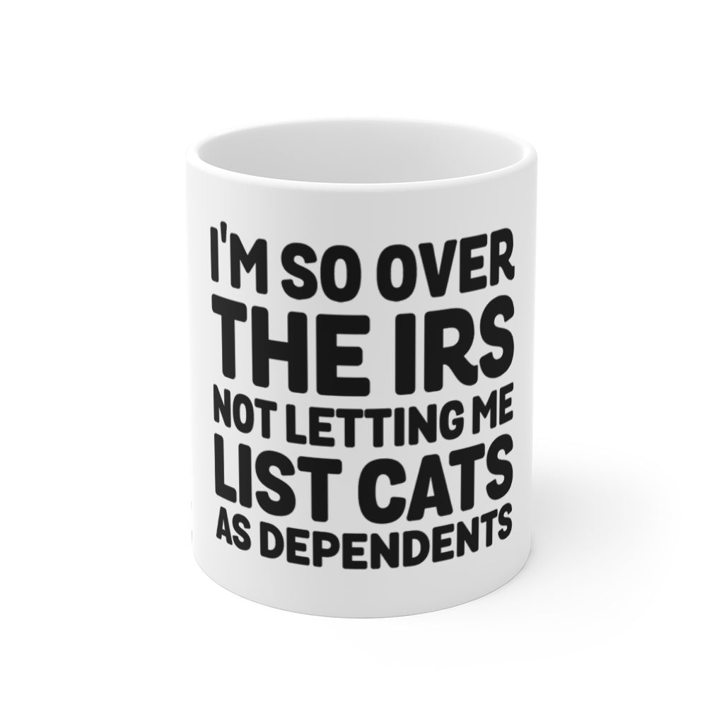 I'm So Over the IRS Funny Cat Owner Mug