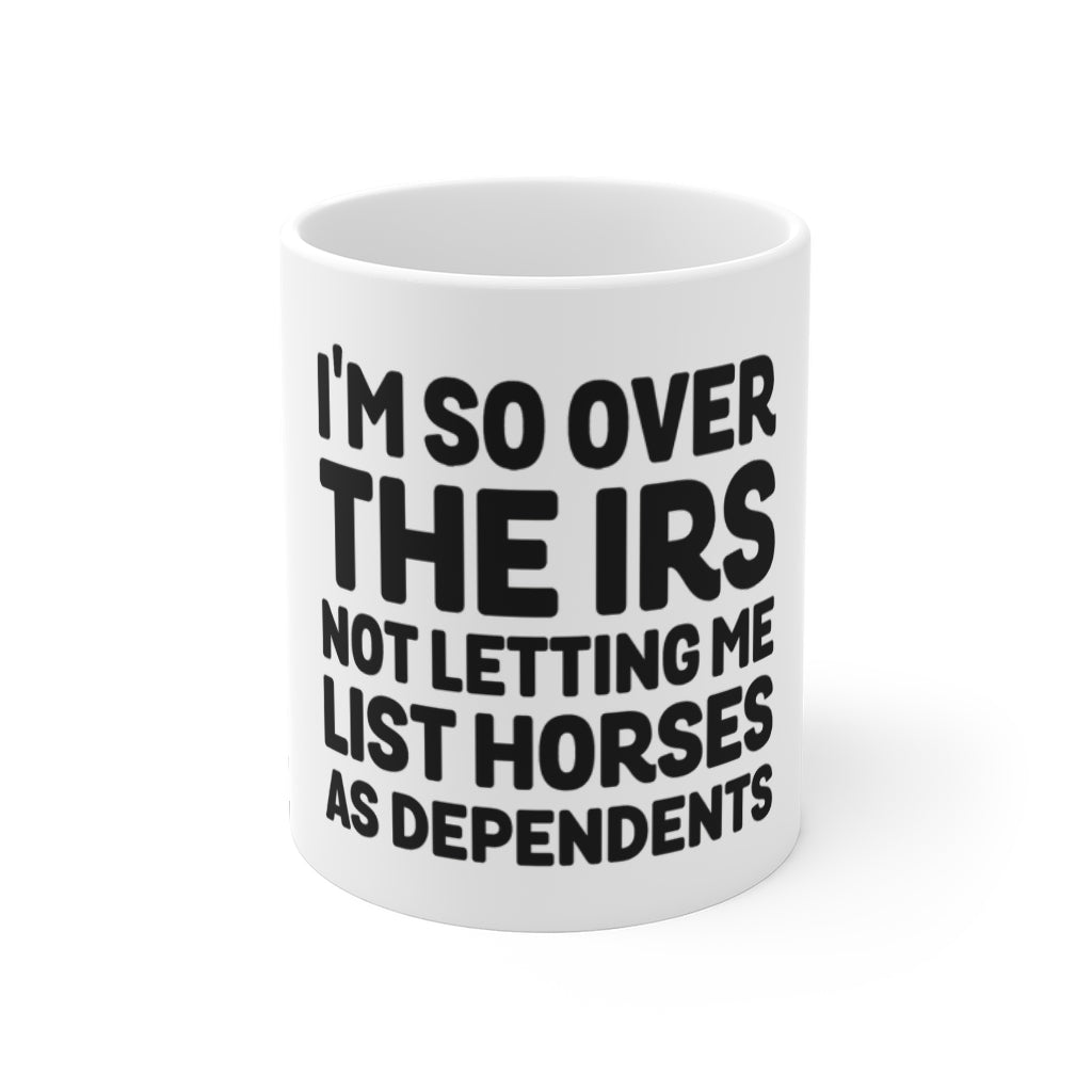 I'm So Over the IRS Funny Horse Owner Mug