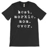 Best Morkie Mom Ever - Morkie Dog Mom T-Shirt