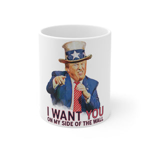 I Want You On My Side Of The Wall Funny Trump Mug