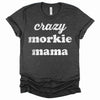 Crazy Morkie Mama Women's T-Shirt