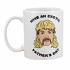 Have an Exotic Father's Day Mug