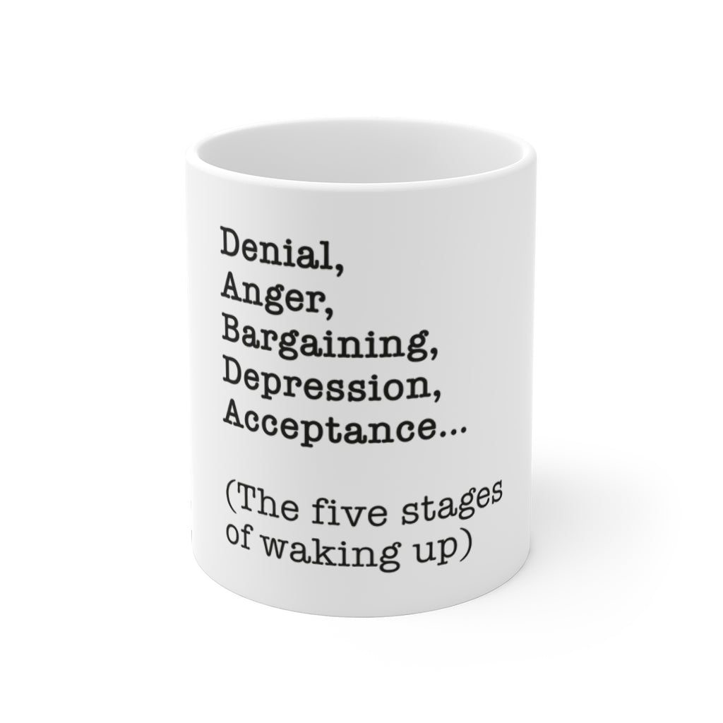 5 Stages of Waking Up Funny Gift Mug