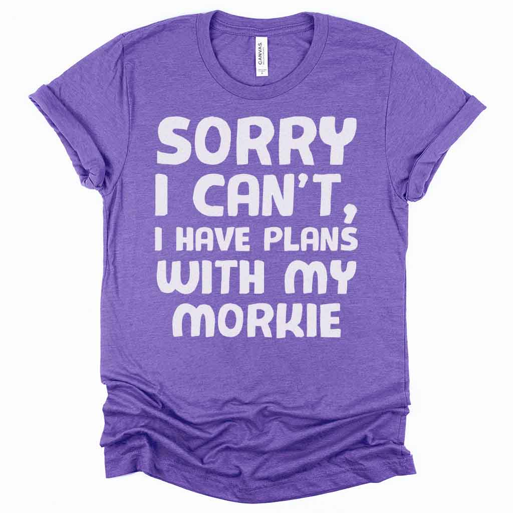 Sorry, I Have Plans with My Morkie Unisex T-Shirt