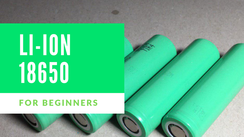 🔋 Li-ion 18650 batteries for beginners