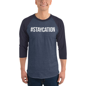 #Staycation ~ 3/4 sleeve raglan shirt