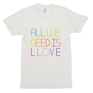 all we need is llove shirt