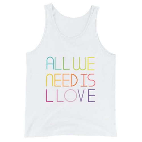 all we need is llove tank top