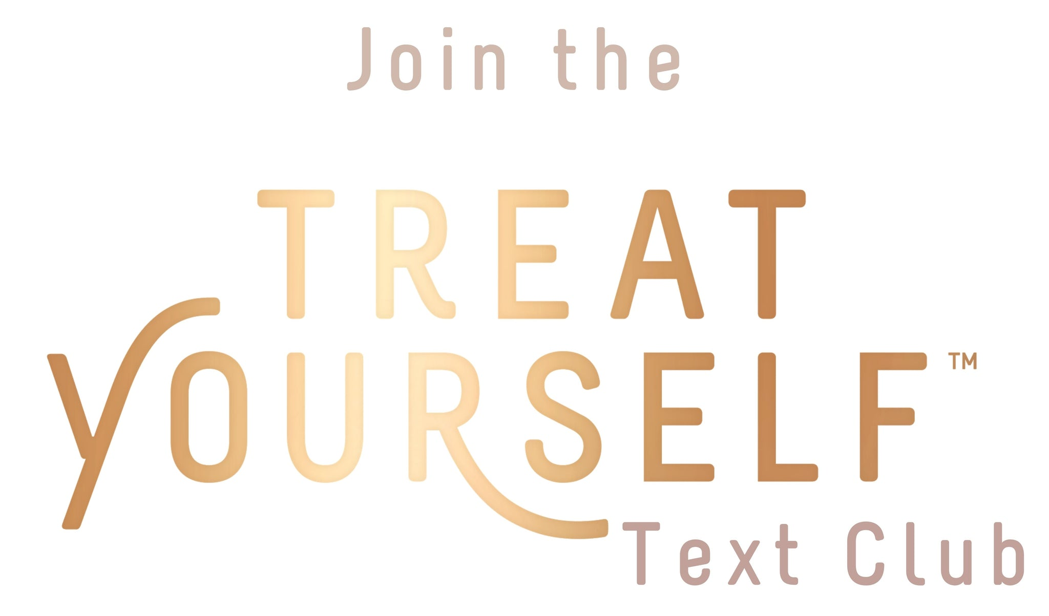 Join the Treat Yourself Text Club