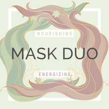 Load image into Gallery viewer, Nourishing & Energizing Double Masking Duo