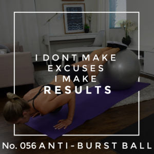 woman exercising on gym ball with text I don't make excuses I make results