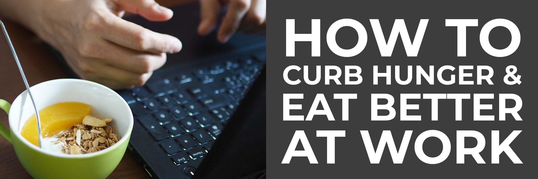 How to curb hunger and eat better at work