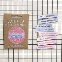 Kylie and the Machine - HELLO GORGEOUS Woven Sewing Labels
