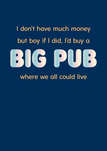 QW130A - I'd Buy a Big Pub Birthday Card