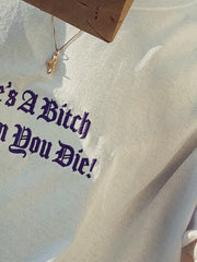 Life's A B***h Embroidered T-shirt