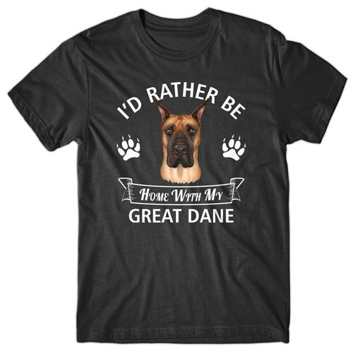 I'd rather be home with my Great Dane T-shirt