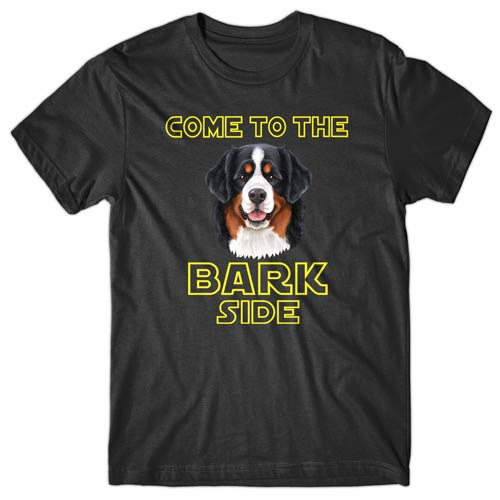Come to the bark side (Bernese Mountain Dog) T-shirt