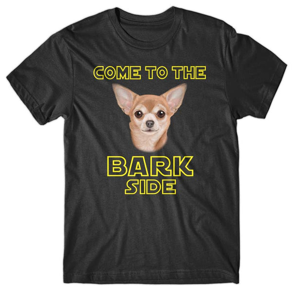 Come to the Bark side (Chihuahua) T-shirt