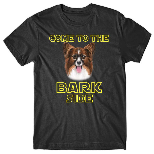 Come to the Bark side (Papillion) T-shirt