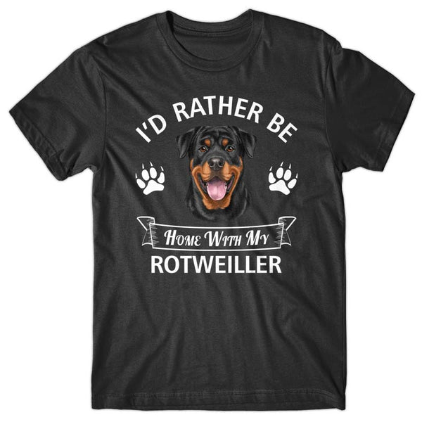 I'd rather stay home with my Rottweiler T-shirt