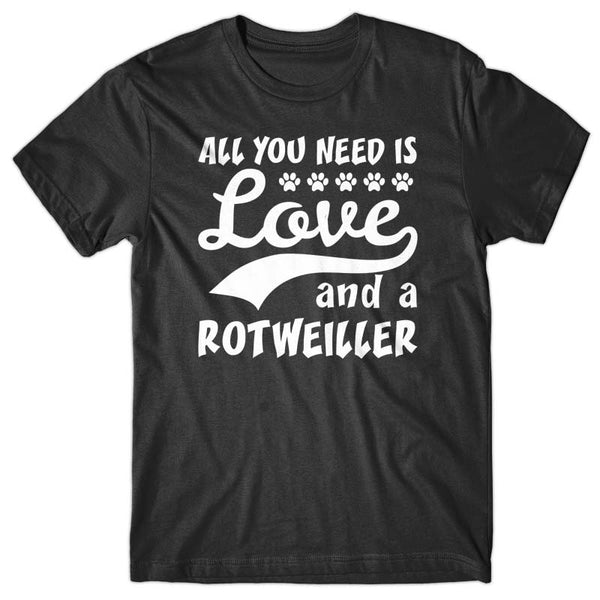 All you need is Love and Rottweiler T-shirt