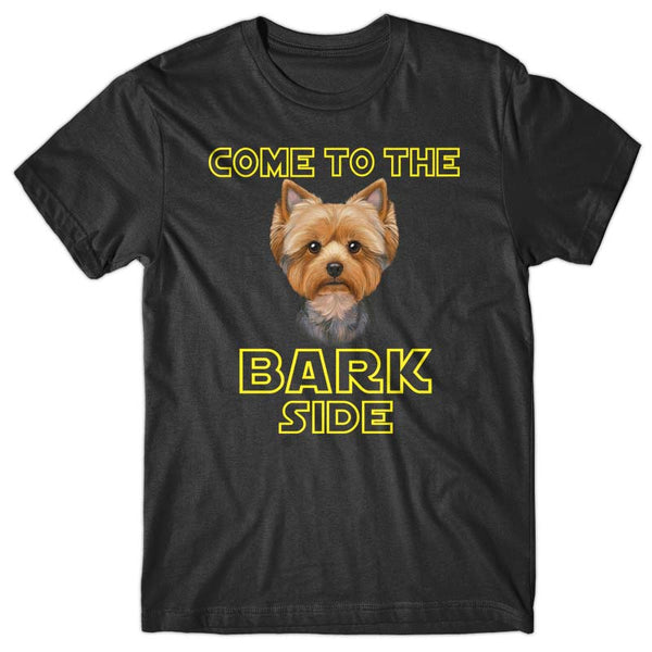 Come to the Bark side (Yorkshire Terrier) T-shirt