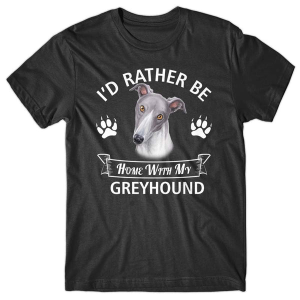 I'd rather stay home with my Greyhound T-shirt