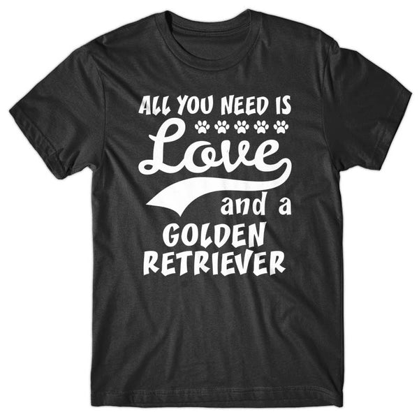 All you need is Love and Golden Retriever T-shirt