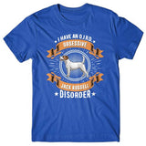 I have an O.J.R.D - Obsessive Jack Russell Disorder T-shirt