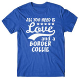 All you need is Love and Border Collie T-shirt