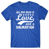 All you need is Love and Dalmatian T-shirt