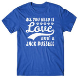 All you need is Love and Jack Russell T-shirt