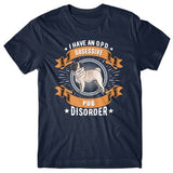 I have an O.P.D - Obsessive Pug Disorder T-shirt