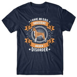 I have an O.B.D - Obsessive Boxer Disorder T-shirt