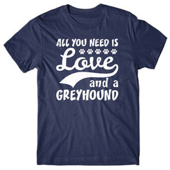 All you need is Love and Greyhound T-shirt