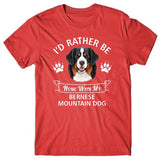I'd rather be home with my Bernese Mountain Dog T-shirt