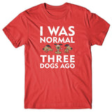 i-was-normal-3-dogs-ago-comic-t-shirt