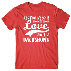 All you need is Love and Dachshund T-shirt