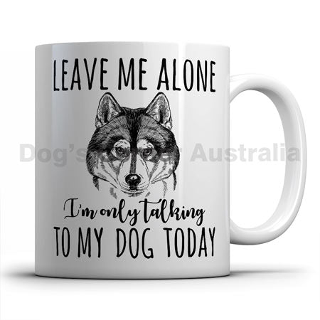 leave-me-alone-i-only-talk-to-husky-mug