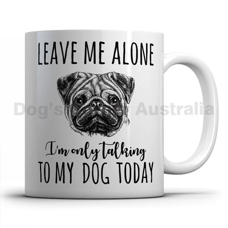 leave-me-alone-i-only-talk-to-pug-mug