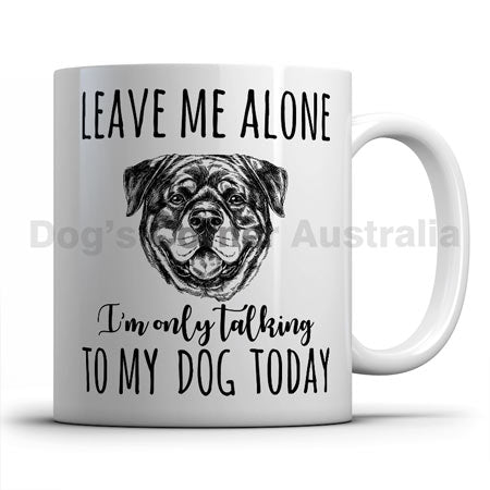 leave-me-alone-i-only-talk-to-rottweiler-mug