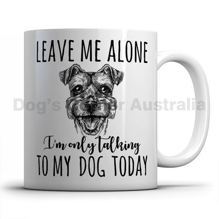 leave-me-alone-i-only-talk-to-miniature-schnauzer-mug