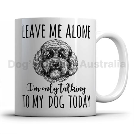 leave-me-alone-i-only-talk-to-cavoodle-mug