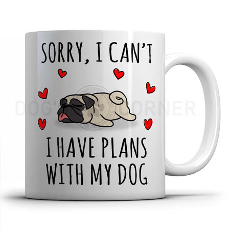 sorry-i-have-plans-with-pug-mug