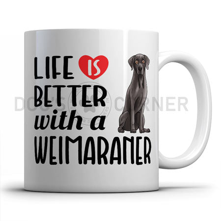 life-is-better-with-weimaraner-mug