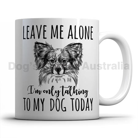 leave-me-alone-i-only-talk-to-papillon-mug